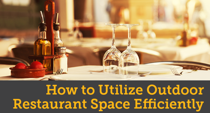 How to Utilize Outdoor Restaurant Space Efficiently