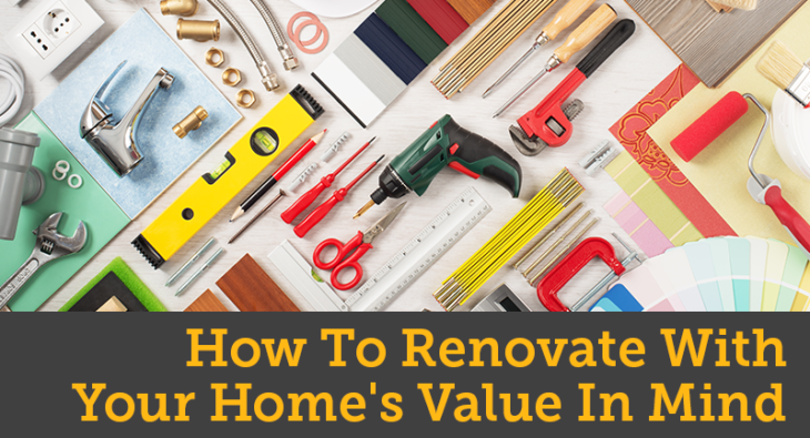 How to Renovate with Your Home's Value in Mind