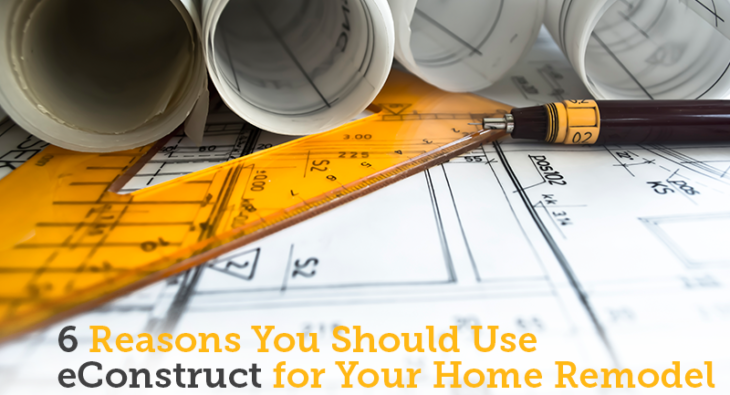 6 Reasons You Should Use econstruct, Inc. for Your Home Remodel