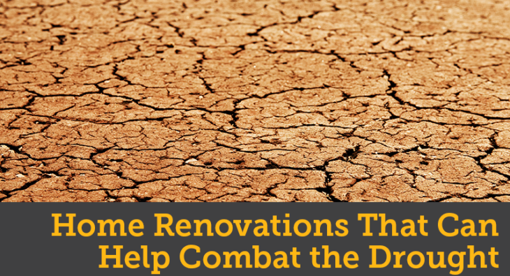 Home Renovations That Can Help Combat the Drought
