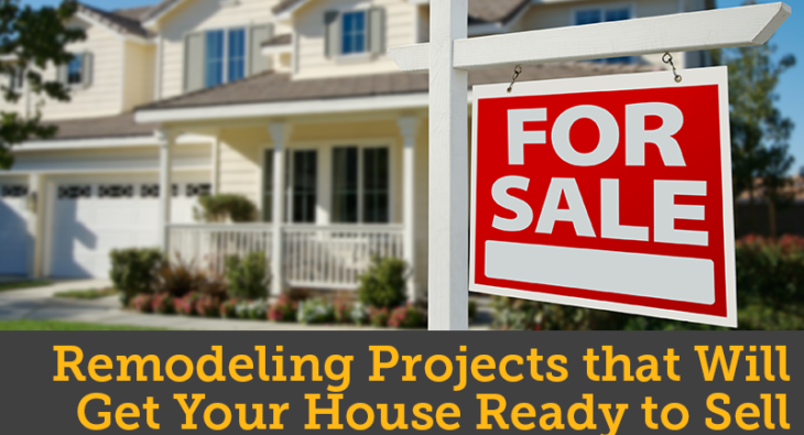 Remodeling Projects That Will Get Your House Ready to Sell
