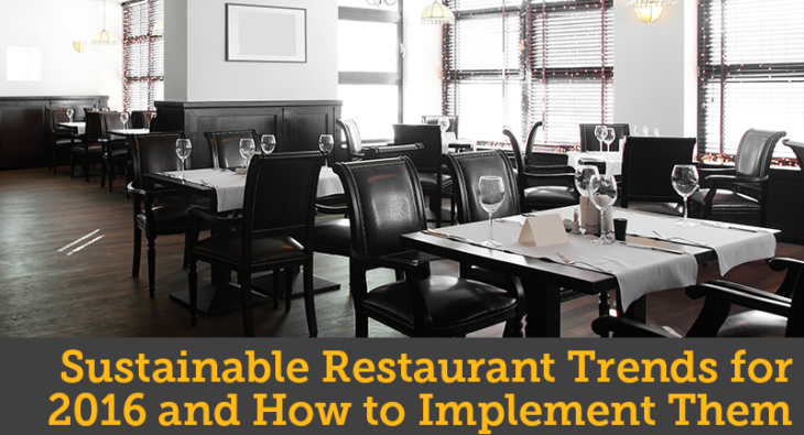 Sustainable Restaurant Trends for 2016 and How to Implement Them