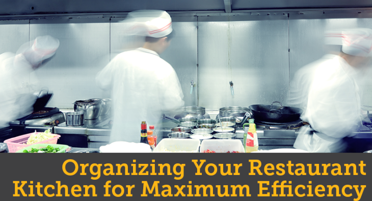 Organizing Your Restaurant Kitchen for Maximum Efficiency