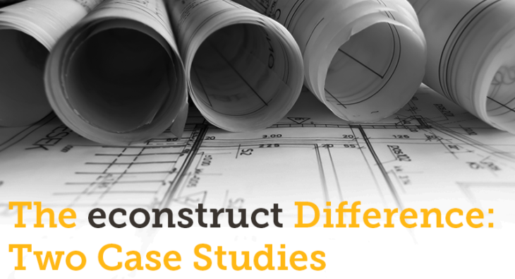 The econstruct, Inc. Difference: Two Case Studies