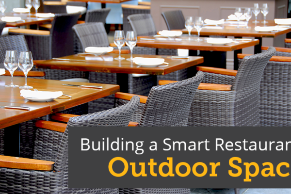 Building a Smart Restaurant: Outdoor Space