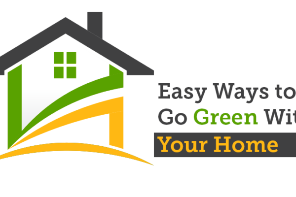 Easy Ways to Go Green with Your Home